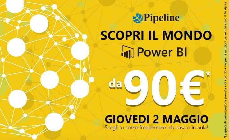 Scopri con noi Power BI: il 2 Maggio a Milano e in Aula Virtuale
