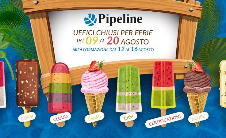 Pipeline – uffici chiusi per pausa estiva nella settimana di Ferragosto
