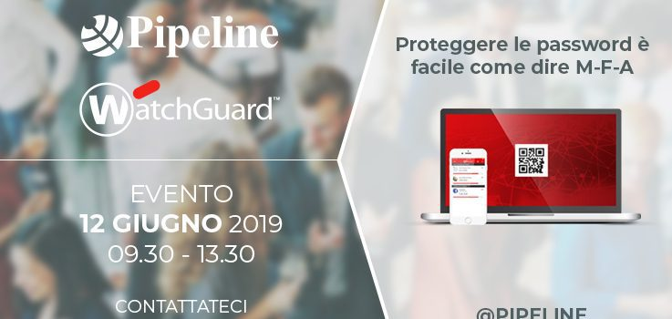 Pipeline Evento Watchguard 12 Giugno 2019 - Proteggere la password M-F-A